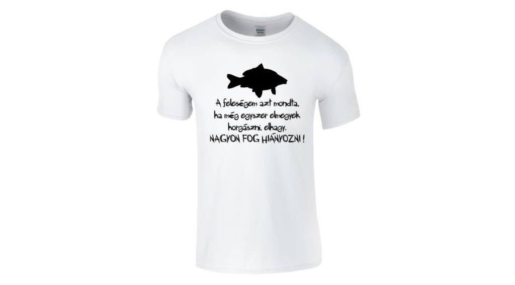 4dfb0605cd Feliratos férfi póló - A feleségem azt mondta - Horgász