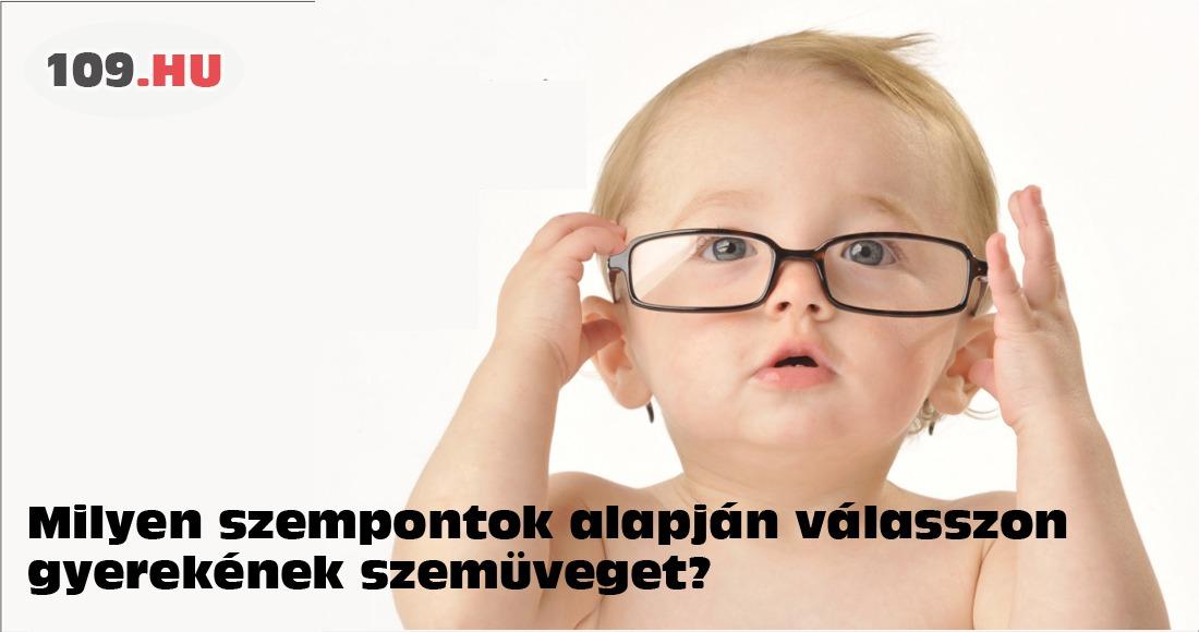 Milyen szempontok alapján válasszon gyerekének szemüveget  - 109.hu 7392e20d16